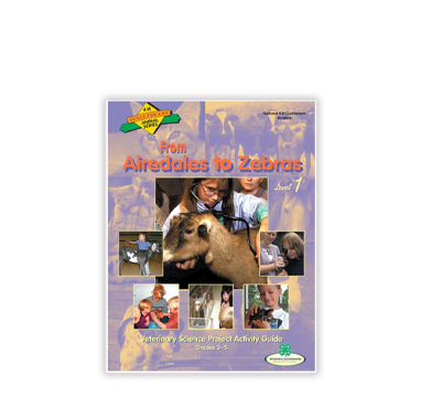 From Airedales to Zebras Veterinary Science curriculum from Shop 4-H